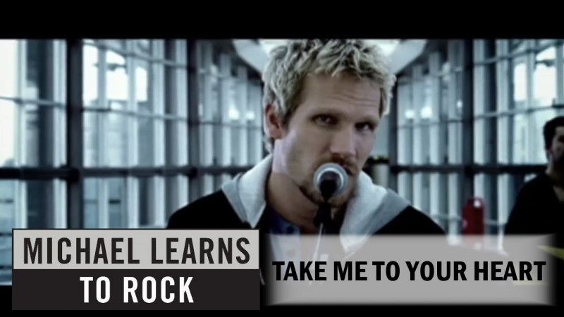 Take me to you heart - Michael Learns To Rock